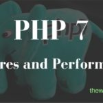 php 7 features and benchmark