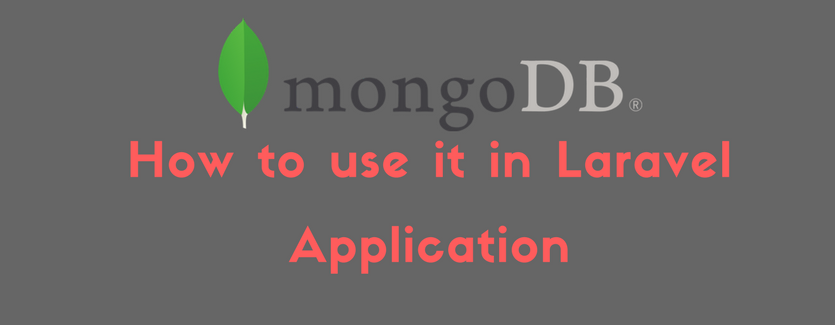 MongoDB how to use it in Laravel Application.