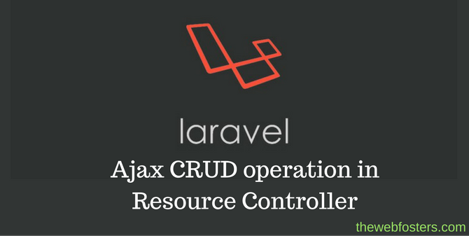 Laravel: Ajax CRUD operation in Resource Controller